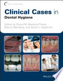 """Clinical Cases in Dental Hygiene"" by Cheryl M. Westphal Theile, Mea A. Weinberg, Stuart L. Segelnick"