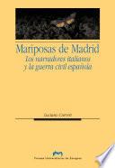 Las mariposas de Madrid. Los narradores italianos y la guerra civil española