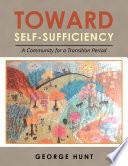 Toward Self Sufficiency