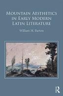 Mountain Aesthetics in Early Modern Latin Literature