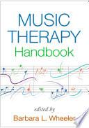 """Music Therapy Handbook"" by Barbara L. Wheeler"