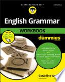 """""""English Grammar Workbook For Dummies with Online Practice"""" by Geraldine Woods"""