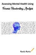 Assessing Mental Health Using Forensic Handwriting Analysis Book