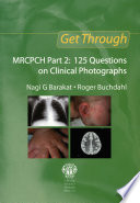 Get Through MRCPCH Part 2: 125 Questions on Clinical Photographs Book