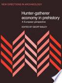 Hunter Gatherer Economy In Prehistory