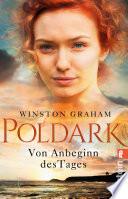 Poldark - Von Anbeginn des Tages  : Roman
