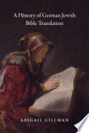 A History of German Jewish Bible Translation