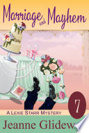 Marriage and Mayhem (A Lexie Starr Mystery, Book 7) Pdf/ePub eBook