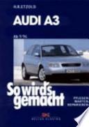 So wirds gemacht. Audi A3. Von 6/96 bis 4/03.