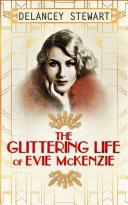 The Glittering Life Of Evie Mckenzie