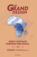 The Grand Design  God s Ultimate Purpose for Africa
