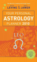 Your Personal Astrology Planner 2010: Leo