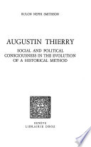 Augustin Thierry: Social and Political Consciousness in the Evolution of a Historical Method