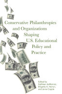 Conservative Philanthropies and Organizations Shaping U.S. Educational Policy and Practice Pdf/ePub eBook