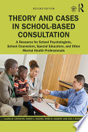 Theory and Cases in School Based Consultation Book