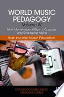World Music Pedagogy  Volume IV  Instrumental Music Education Book PDF