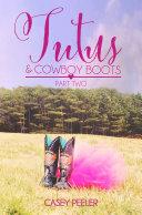 Tutus & Cowboy Boots (Part 2)