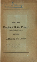 Shall the Elephant Butte Project  alias the Engle Project  be Made a Blessing Or a Curse