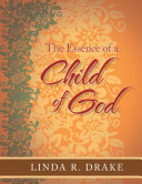The Essence of a Child of God