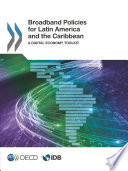 Broadband Policies For Latin America And The Caribbean A Digital Economy Toolkit