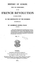 History of Europe from the commencement of the French revolution ... to the restoration of the Bourbons
