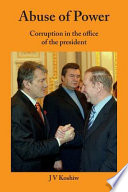 Abuse of Power - Corruption in the Office of the President
