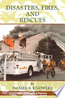 Disasters  Fires and Rescues