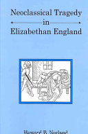Neoclassical Tragedy in Elizabethan England