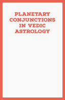 Planetary Conjunctions in Vedic Astrology