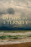 Forty Days to Eternity