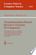 Transformation Based Reactive Systems Development