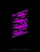 Girl Interrupted I Will Fight I Will Win I Will Be Back Epilepsy Awareness