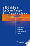 mTOR Inhibition for Cancer Therapy  Past  Present and Future Book
