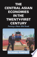 The Central Asian Economies In The Twenty First Century