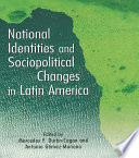National Identities and Socio Political Changes in Latin America Book