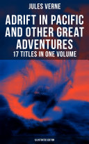 Pdf Adrift in Pacific and Other Great Adventures – 17 Titles in One Volume (Illustrated Edition) Telecharger