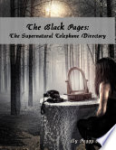 The Black Pages  The Supernatural Telephone Directory