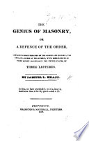 The Genius of Masonry  Or a Defence of the Order      in Three Lectures