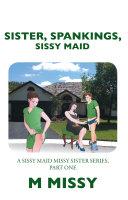 Sister  Spankings  Sissy Maid