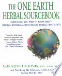"""The One Earth Herbal Sourcebook: Everything You Need to Know About Chinese, Western, and Ayurvedic Herbal Treatments"" by Alan Keith Tillotson, Nai-shing Hu Tillotson, Robert Abel"