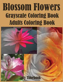 Blossom Flowers Grayscale Coloring Book