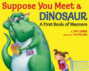 Suppose You Meet a Dinosaur: A First Book of Manners Pdf/ePub eBook