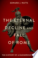 The Eternal Decline and Fall of Rome