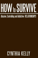 Pdf How to Survive Abusive, Controlling and Addictive Relationships