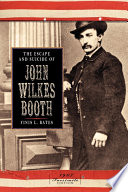The Escape and Suicide of John Wilkes Booth Book PDF