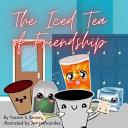 The Iced Tea Of Friendship Book PDF