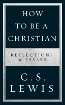 How to Be a Christian: Reflections & Essays