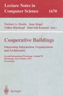 Cooperative Buildings  Integrating Information  Organizations  and Architecture