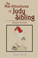 The Mis Adventures of Judy Sibling