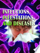Infections, Infestations, and Diseases